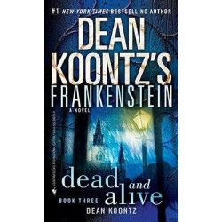 Dead And Alive By Dean Koontz Frankenstein