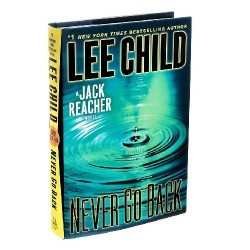 Never Go Back - Lee Child - A Jack Reacher Novel