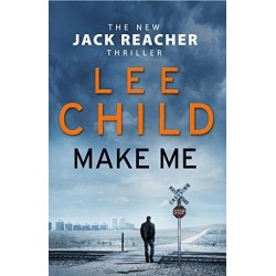 Make Me- Lee Child- A Jack Reacher Thriller
