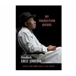 MY TRANSITION HOURS - Goodluck Ebele Jonathan