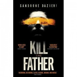 Kill The Father By Sandrone Dazieri
